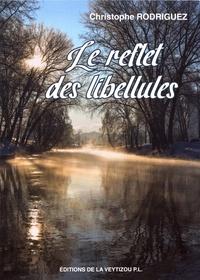 Christophe Rodriguez - Le reflet des libellules.
