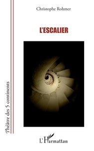 Christophe Rohmer - L'escalier.