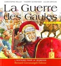 Christophe Rollet et Thierry Schneyder - La Guerre des Gaules.