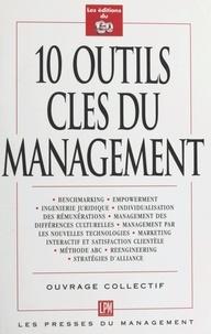 Christophe Roquilly et  Collectif - 10 outils clés du management.