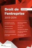 Christophe Roquilly et Michel Dupuis - Droit de l'entreprise 2013-2014 - L'essentiel pour comprendre le droit.