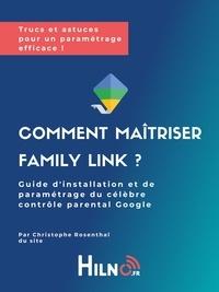 Christophe Rosenthal - Comment maitriser Family Link - by Hilno.