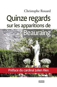 Christophe Rouard - Quinze regards sur les apparitions de Beauraing.