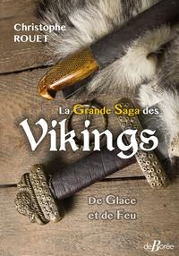 Christophe Rouet - La grande saga des vikings - De glace et de feu.