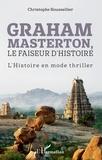 Christophe Roussellier - Graham Masterton, le faiseur d'Histoire - L'Histoire en mode thriller.