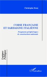Christophe Roux - Corse française et Sardaigne italienne - Fragments périphériques de construction nationale.