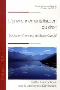 Christophe Roux - L'environnementalisation du droit - Etudes en l'honneur de Sylvie Caudal.