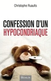 Christophe Ruaults - Confession d'un hypocondriaque.