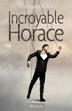 Christophe Ruaults - Incroyable Horace.