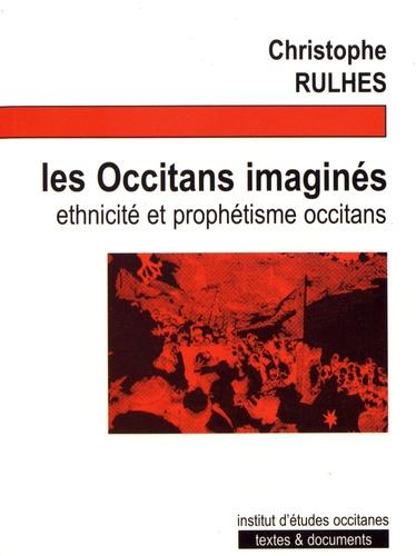 Christophe Rulhes - Les Occitans imaginés.