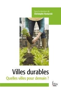 Christophe Rymarski - Les villes durables - Quelles villes pour demain ?.