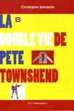 Christophe Sainzelle - La double vie de Pete Townshend.