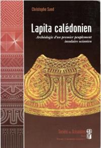Christophe Sand - Lapita calédonien - Archéologie d'un premier peuplement insulaire océanien.