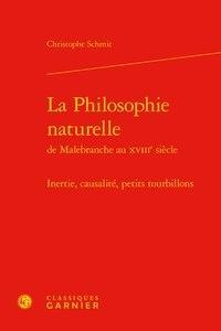 Christophe Schmit - La Philosophie naturelle - Inertie, causalité, petits tourbillons.