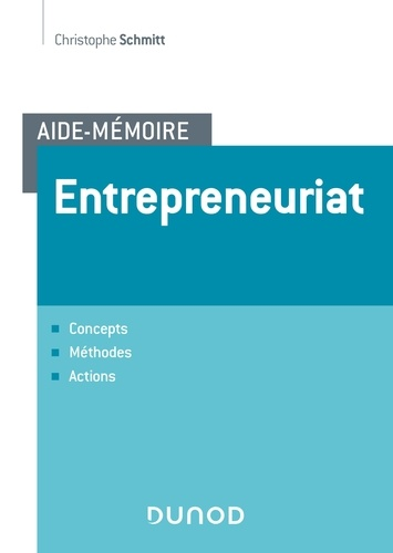 Entrepreneuriat. Concepts, méthodes, actions