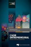 Christophe Schmitt - L'agir entrepreneurial - Repenser l'action des entrepreneurs.