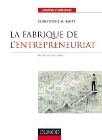 Christophe Schmitt - La fabrique de l'entrepreneuriat.