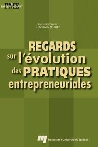 Christophe Schmitt et Pierre-André Julien - Regards sur l'évolution des pratiques entrepreneuriales.