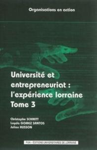 Christophe Schmitt et Loyda Gomez Santos - Université et entrepreneuriat : l'expérience lorraine - Tome 3.