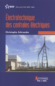 Christophe Schroeder - Electrotechnique des centrales électriques.