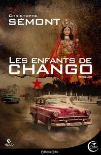 Christophe Sémont - Les enfants de Chango.