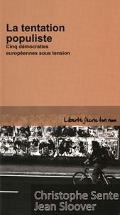 Christophe Sente et Jean Sloover - La tentation populiste - Cinq démocraties européennes sous tension.