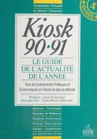 Christophe Sibieude et Bertrand Verspieren - Kiosk 90-91 : le guide de l'actualité de l'année - Tous les événements politiques et économiques en France et dans le Monde.