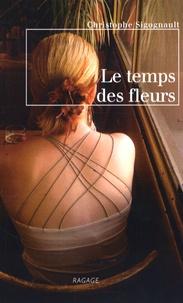 Christophe Sigognault - Le temps des fleurs.