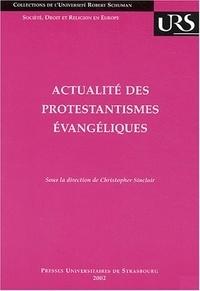 Christophe Sinclair et  Collectif - Actualité des protestantismes évangéliques.