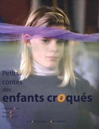 Christophe Smets et Tanguy Pay - Petits contes des enfants croqués.