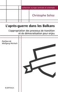 Christophe Solioz - L'après-guerre dans les Balkans.