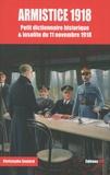 Christophe Soulard-Coutand - Armistice 1918 - Petit dictionnaire historique & insolite du 11 novembre 1918.