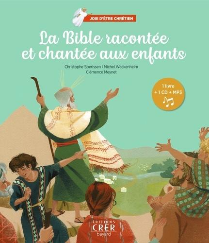 Christophe Sperissen et Michel Wackenheim - La Bible racontée et chantée aux enfants. 1 CD audio MP3