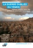 Christophe Stiernon et Lauriane Héau - La guerre oubliée du Yémen - Impasse militaire, casse-tête politique et catastrophique humanitaire.