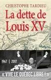 Christophe Tardieu - La dette de Louis XV.