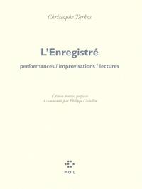 Christophe Tarkos - L'Enregistré - Performances, improvisations, lectures. 1 DVD + 1 CD audio
