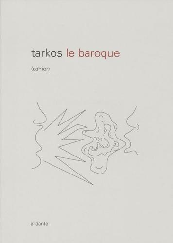 Christophe Tarkos - Le baroque.