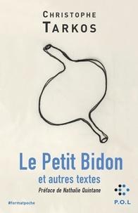 Christophe Tarkos - Le petit bidon et autres textes.