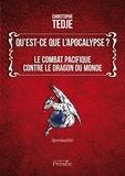 Christophe Tedje - Qu'est-ce que l'apocalypse ? - Le combat pacifique contre le dragon du monde.