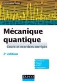 Christophe Texier - Mécanique quantique - Cours et exercices corrigés.