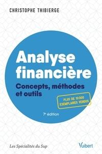 Christophe Thibierge - Analyse financière - Concepts, méthodes et outils.