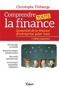 Christophe Thibierge - Comprendre toute la finance.