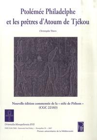 Christophe Thiers - Ptolémée Philadelphe et les prêtres d'Atoum de Tjékou - Nouvelle édition commentée de la stèle de Pithom ( CGC 22183 ).