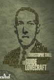 Christophe Thill - Le guide Lovecraft.