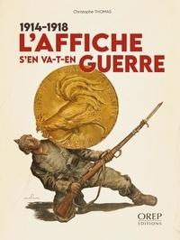Christophe Thomas - L'affiche s'en va-t-en guerre 1914-1918.