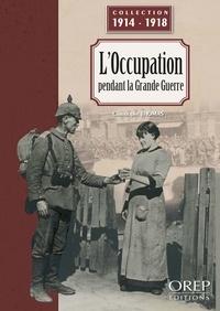 Christophe Thomas - L'Occupation pendant la Grande Guerre.