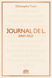 Christophe Tison - Journal de L. - (1947-1952).