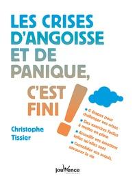 Christophe Tissier - Les crises d'angoisse et de panique, c'est fini !.