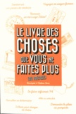 Christophe Tonin et Mathieu Tonin - Le livre des choses que vous ne faites plus (ou presque).