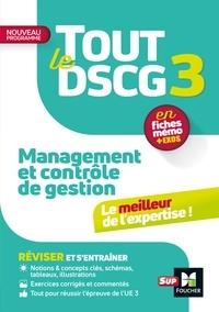 Christophe Torset et Larry Bensimhon - Tout le DSCG 3 - Management et contrôle de gestion - Révision et entraînement.
